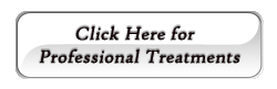 Click here for Professional Treatments